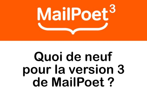 MailPoet 3 pour WordPress : test de la version beta du plugin