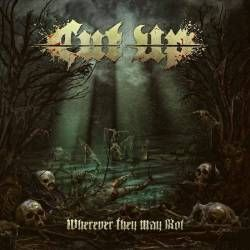 [Chronique d'album] Cut Up : Wherever They May Rot