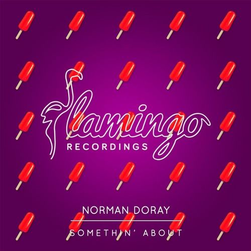 Preview: @normandoray - Somethin' About [ @flamingo_rec ] (Release: Aug 07):