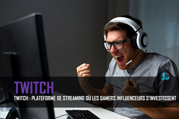 Twitch : Plateforme de streaming où les gamers influenceurs s'investissent
