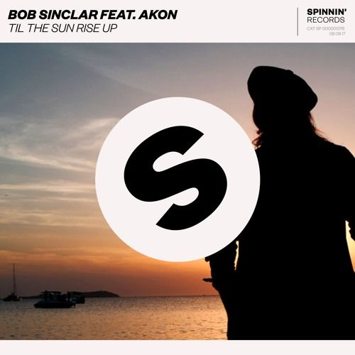 [Track] @bobsinclar & @akon - Til The Sun Rise Up [ @SpinninRecords ]: