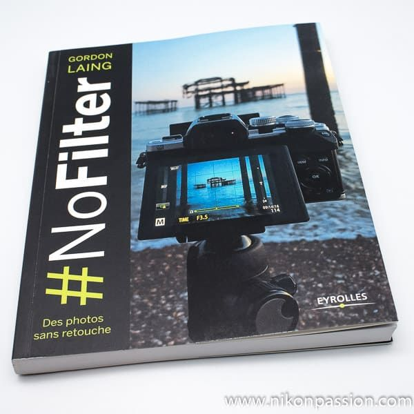 #NoFilter – des photos sans retouche, le guide pratique
