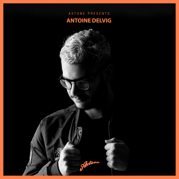 [Tracklist/Mix] @antoinedelvig - @Axtone Presents #037: