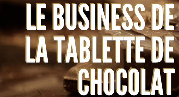 Podcast – Le business de la tablette de chocolat