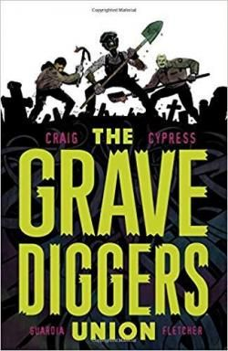 The Gravediggers Union Volume 1 par Wes Craig