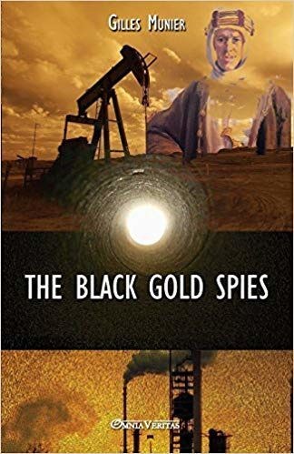 """The black gold spies"" - Le pétrole «excrément du diable »..."