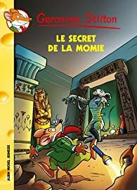 Geronimo Stilton, tome 44 : Le Secret de la Momie par Geronimo Stilton