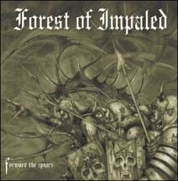 [Chronique d'album] Forest Of Impaled : Forward the Spears