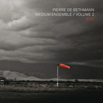 PIERRE DE BETHMANN Medium Ensemble / Volume 2 «Exo»