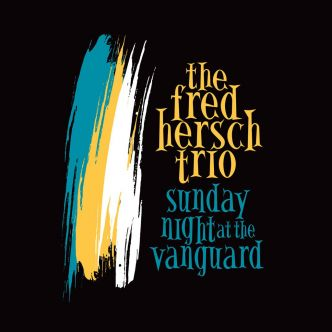 The FRED HERSCH TRIO « Sunday Night At The Vanguard »