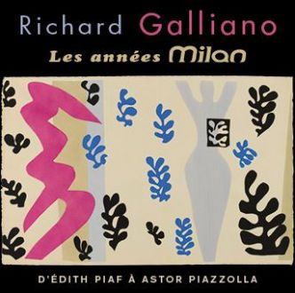 Richard Galliano, les années Milan, d'Edith Piaf à Astor Piazzolla