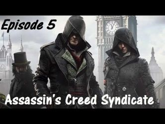 [Video] Let's Play Assassin's Creed Syndicate - Episode 5,6,7 et 8