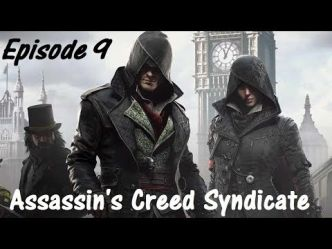 [Video] Let's Play Assassin's Creed Syndicate - Episode 09