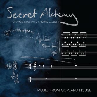 Secret Alchemy: Chamber Works by Pierre Jalbert