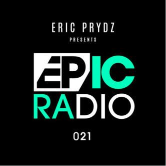 [Tracklist/Mix] @ericprydz - Epic Radio #021: