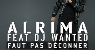 Faut Pas Déconner (feat. Dj Wanted) - Single by Alrima
