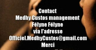 Contact Medhy Custos management Félyne Félyne via l'adresse Officiel.MedhyCustos@gmail.com Merci