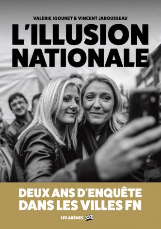 « L'Illusion nationale », un roman-photo sur le FN | Actuphoto