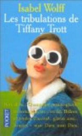 Les Tribulations de Tiffany Trott par Isabel Wolff