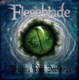 [Chronique d'album] Fleshblade : Visions from Darkness