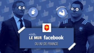 Le mur Facebook du XV de France de Guy Novès, épisode 10