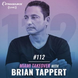 Traxsource LIVE! #112 Miami Takeover w/ Brian Tappert