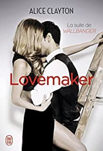 Lovemaker par Alice Clayton