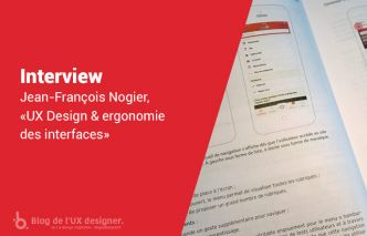 Interview de Jean-François Nogier, auteur de « UX Design & ergonomie des interfaces »