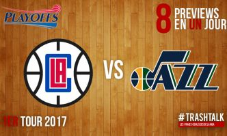 Playoffs 2017 – Premier tour : Clippers – Jazz, la preview en mode Apéro TrashTalk