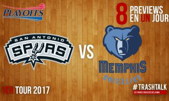 Playoffs 2017 – Premier tour : Spurs – Grizzlies, la preview en mode Apéro TrashTalk