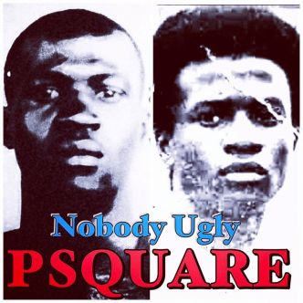 P-Square - Nobody Ugly, plus d'un million de vues en 2 jours - Culturebene