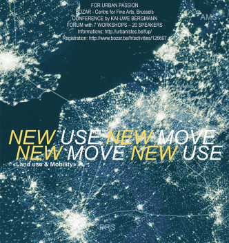 NEW USE NEW MOVE. LAND USE AND MOBILITY. DÉCOUVREZ LE PROGRAMME!