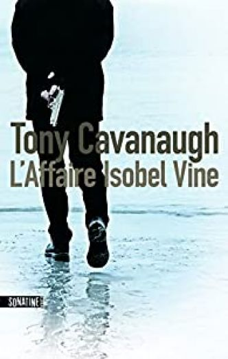 L'Affaire Isobel Vine par Tony Cavanaugh