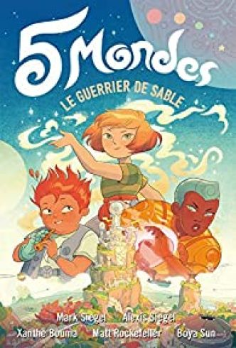 5 Mondes, tome 1 : Le guerrier de sable par Mark Siegel