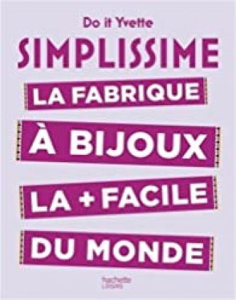 Simplissime - La fabrique à bijoux la plus facile du monde par  Do It Yvette