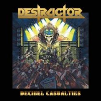 [Chronique d'album] Destructor (USA) : Decibel Casualties (Album)