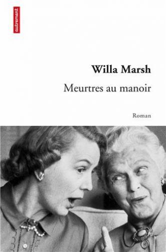 Meurtres au manoir  par Willa Marsh