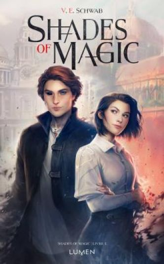 Shades of magic, tome 1 par Schwab Ve