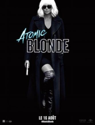 ATOMIC BLONDE de David Leitch : la critique du filmSortie cinéma