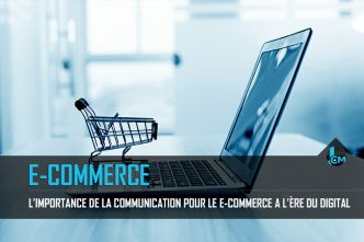 L'importance de la communication pour le e-commerce à l'ère du digital
