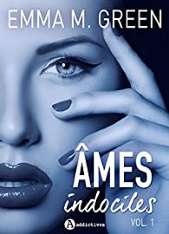 Âmes indociles ? vol. 1 par  Emma M. Green