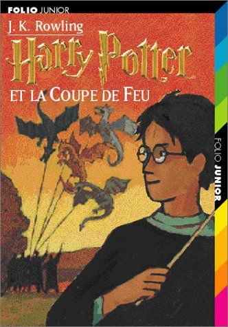 Harry Potter, tome 4 : Harry Potter et la Coupe de Feu par J-K Rowling