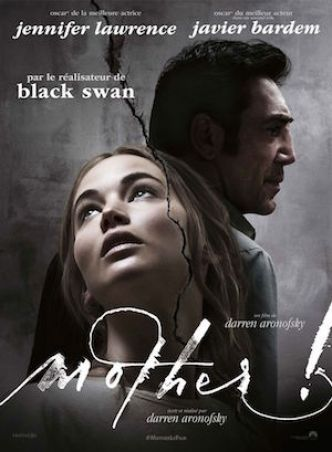 MOTHER! de Darren Aronofsky : la critique du filmSortie cinéma