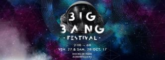 4 x 2 places à gagner - Big Bang Festival 2017 (Nuit 2) @ Docks de Paris le 28/10/2017