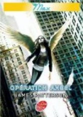 Maximum Ride, tome 1 : Opération Angel par James Patterson