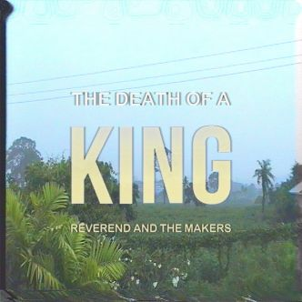 [album] Reverend And The Makers - The Death Of A King