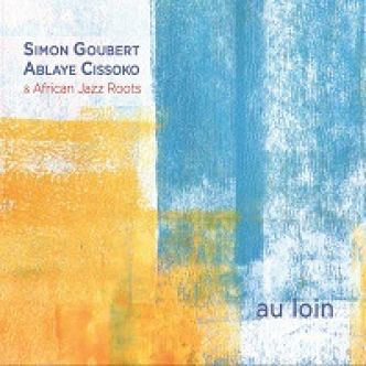 Simon Goubert, Ablaye Cissoko & African Jazz Roots