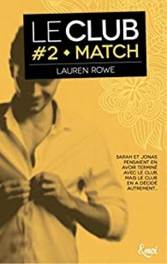 Le Club, tome 2 : Match par Lauren Rowe