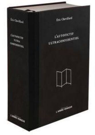 L'autofictif ultraconfidentiel par Éric Chevillard