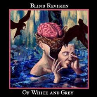 [Chronique d'album] Blind Revision : Of White and Grey